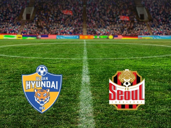 Soi kèo Ulsan Hyundai vs FC Seoul, 17h30 ngày 30/07