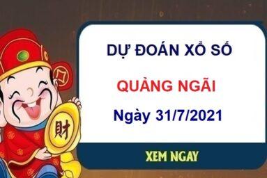 Dự đoán XSQNG ngày 31/7/2021