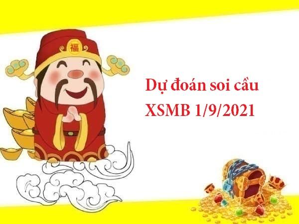Dự đoán soi cầu XSMB 1/9/2021