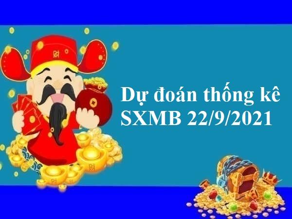 Dự đoán thống kê SXMB 22/9/2021