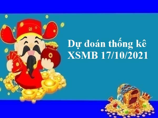 Dự đoán thống kê XSMB 17/10/2021